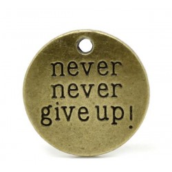 Charm - never never give up - 20 mm